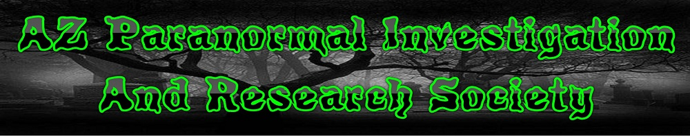 AZ Paranormal Investigation & Research Society